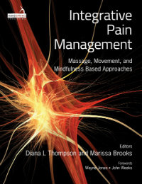 Integrative Pain Management: Massage, Movement, and Mindfulness-Based Approaches