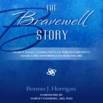 The Bravewell Story