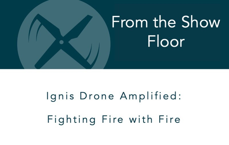 Ignis Drone Amplified: Fighting Fire with Fire