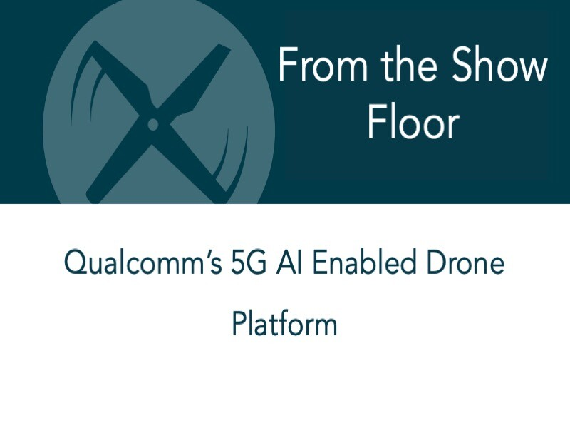 Qualcomm's 5G AI Enabled Drone Platform