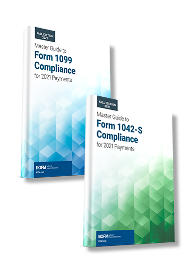 IOFM's Master Guides to updated 1099 and 1042-S compliance